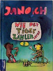 Wie der Tiger zählen lernt - Janosch