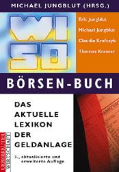 WISO Börsen- Buch. Das aktuelle Lexikon der Gel...