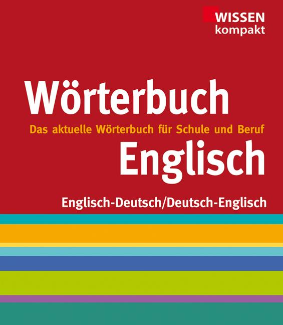 Englisch Wörterbuch: Wissen kompakt, das aktuel...