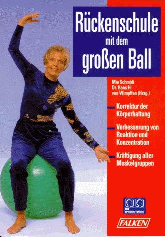 Rückenschule mit dem grossen Ball. - Mia Schmidt