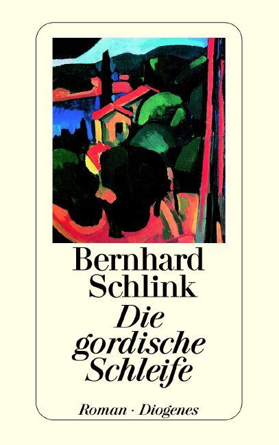 Die gordische Schleife - Bernhard Schlink