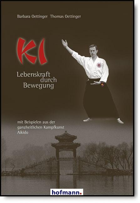Ki - Lebenskraft durch Bewegung: Mit Beispielen...