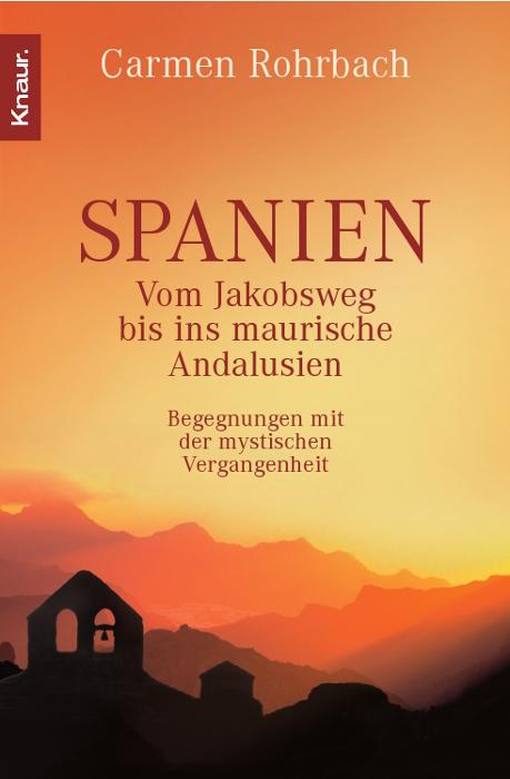 Spanien: Vom Jakobsweg bis ins maurische Andalu...