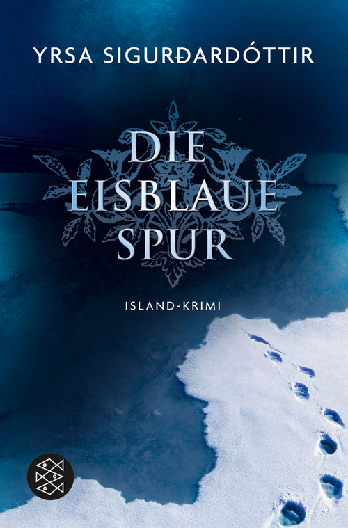 Die eisblaue Spur: Island-Krimi - Yrsa Sigurdardottir