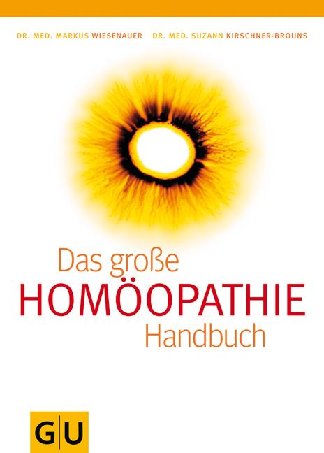 Homöopathie - Das große Handbuch - Suzann Kirschner-Brouns