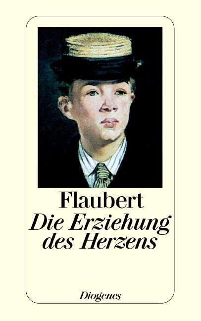 Die Erziehung des Herzens: Geschichte eines jungen Mannes - Gustave Flaubert