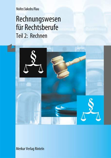 Rechnungswesen für Rechtsberufe, Tl.2, Rechnen,...