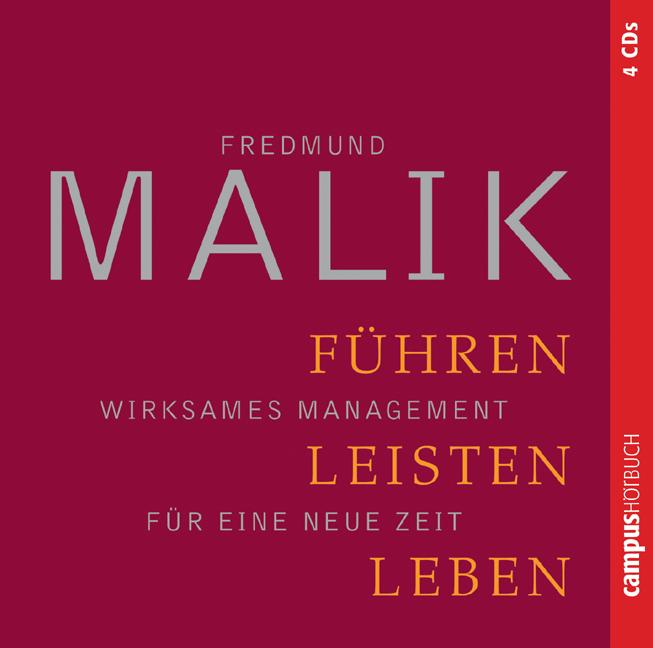 Führen, Leisten, Leben: Wirksames Management für eine neue Zeit - Fredmund Malik [Audio CD]