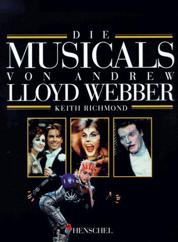 Die Musicals von Andrew Lloyd Webber - Keith Ri...