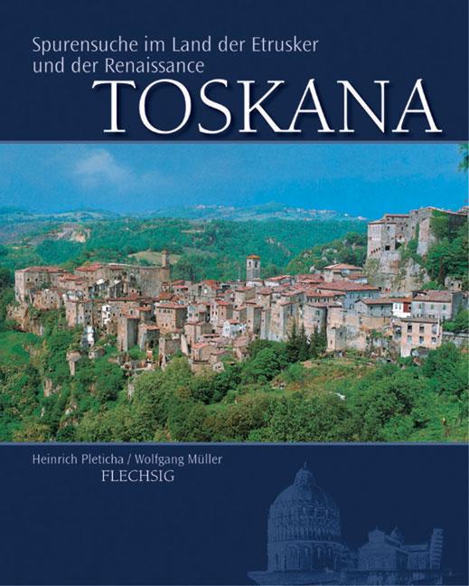 Die Toskana: Spurensuche im Land der Etrusker u...