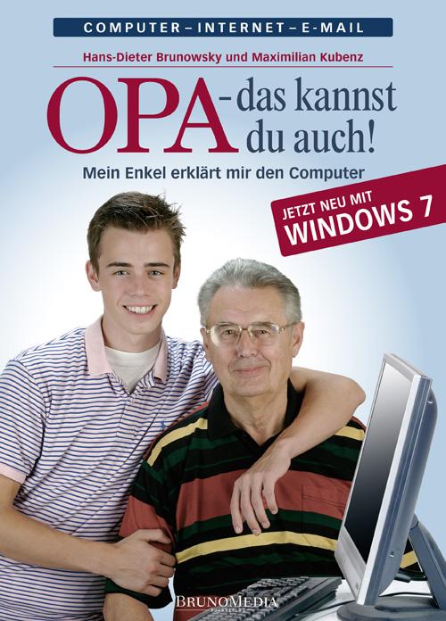 Opa, das kannst Du auch! Mein Enkel erklärt mir den Computer - Hans-Dieter Brunowsky [Broschiert, 6. Auflage 2010]