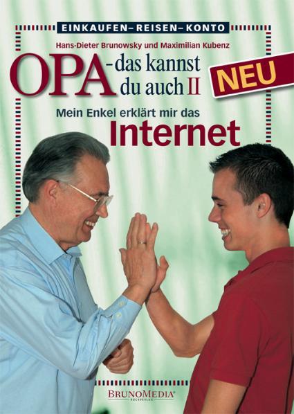 Opa, das kannst Du auch! (2) Mein Enkel erklärt mir das Internet - Hans-Dieter Brunowsky