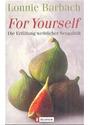 For Yourself. Die Erfüllung weiblicher Sexualität: (Erotica) - Lonnie Barbach