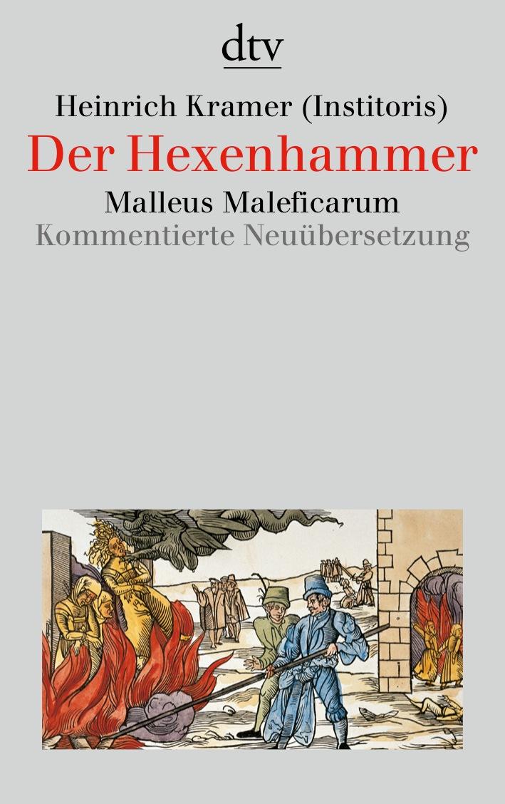 Der Hexenhammer: Malleus Maleficarum - Heinrich Kramer
