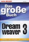 Das große Buch Dreamweaver 3. Fireworks 3. CSS. Layertechnik. ASP. JavaScript - Herbert Bauer