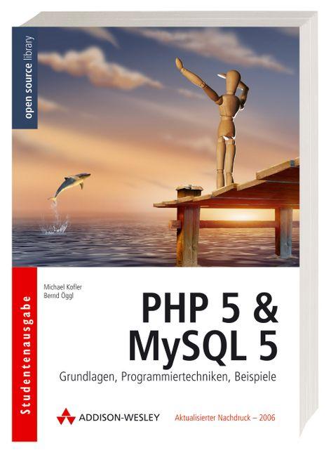 PHP 5 & MySQL 5 - Grundlagen, Programmiertechni...