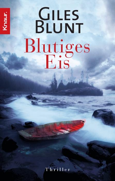 Blutiges Eis - Giles Blunt