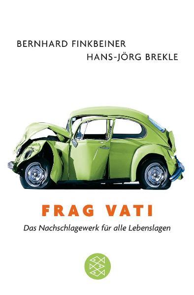 Frag Vati: Das Nachschlagewerk für alle Lebenslagen - Hans-Jörg Brekle