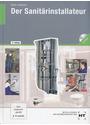 Der Sanitärinstallateur: Technologie, Fachstufe - Alfons Gaßner [10. Auflage 2012]