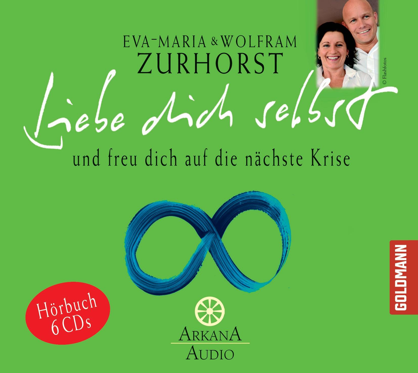 Liebe dich selbst und freu dich auf die nächste Krise - Eva-Maria Zurhorst [6 Audio CDs]
