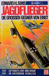 Jagdflieger. Die großen Gegner von einst. 1939 ...