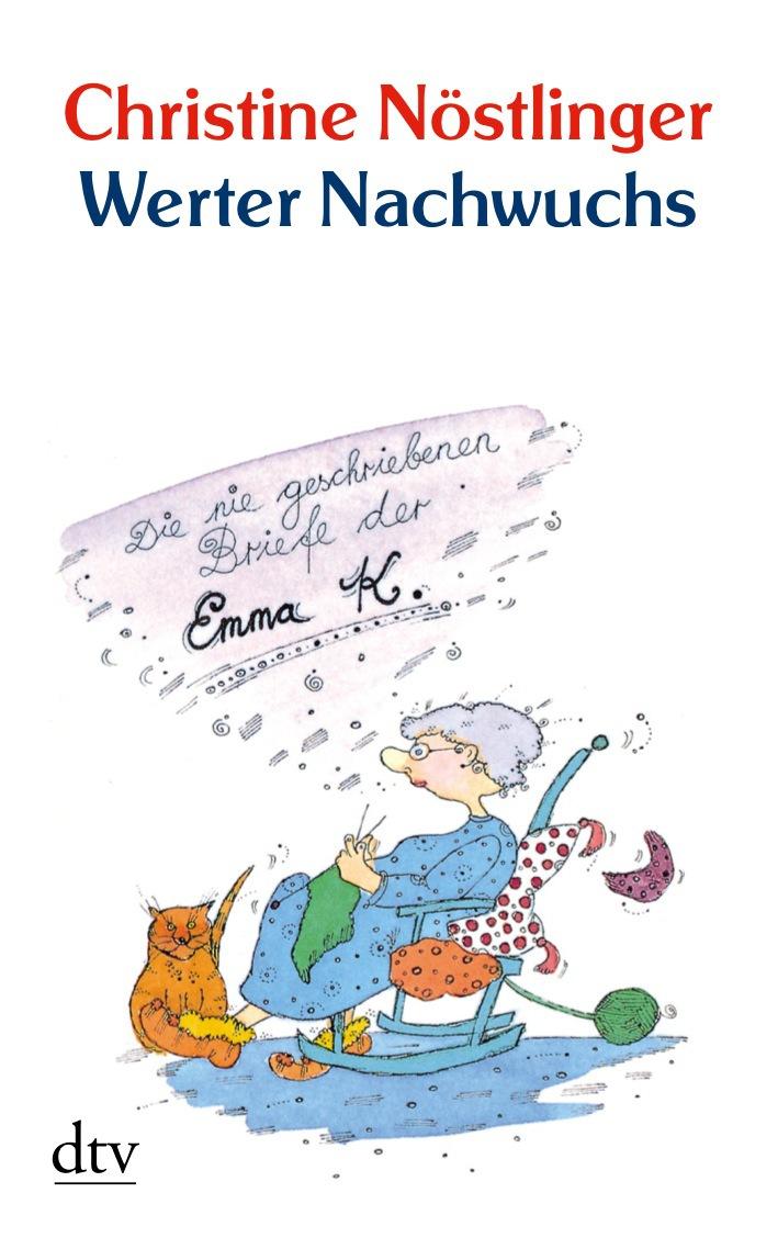 Werter Nachwuchs: Die nie geschriebenen Briefe der Emma K., 75 Briefe - Christine Nöstlinger