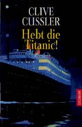 Hebt die Titanic - Clive Cussler