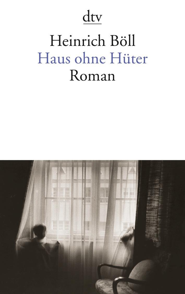 Haus ohne Hüter - Heinrich Böll