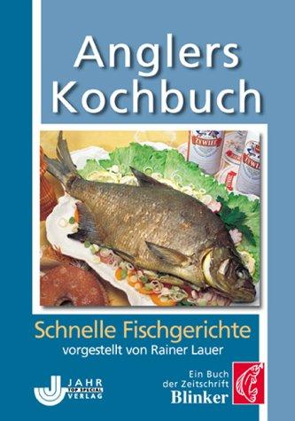 Anglers Kochbuch - Rainer Lauer
