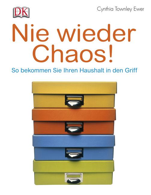 Nie wieder Chaos!: So bekommen Sie Ihren Haushalt in den Griff - Cynthia Townley Ewer [Broschiert]