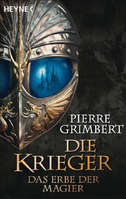 Das Erbe der Magier - Band 1: Die Krieger- Pierre Grimbert