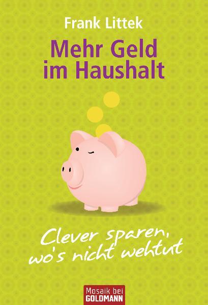 Mehr Geld im Haushalt: Clever sparen, wo´s nich...