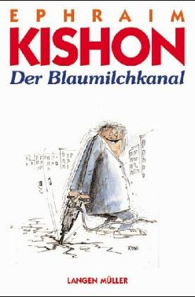 Der Blaumilchkanal. Satirische Szenen - Ephraim Kishon