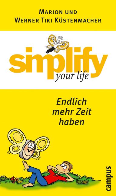 Simplify your life - Endlich mehr Zeit haben - Marion Küstenmacher