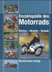 Enzyklopädie des Motorrads. Marken - Modelle - ...