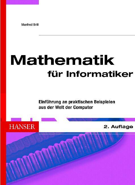 Mathematik für Informatiker: Einführung an prak...