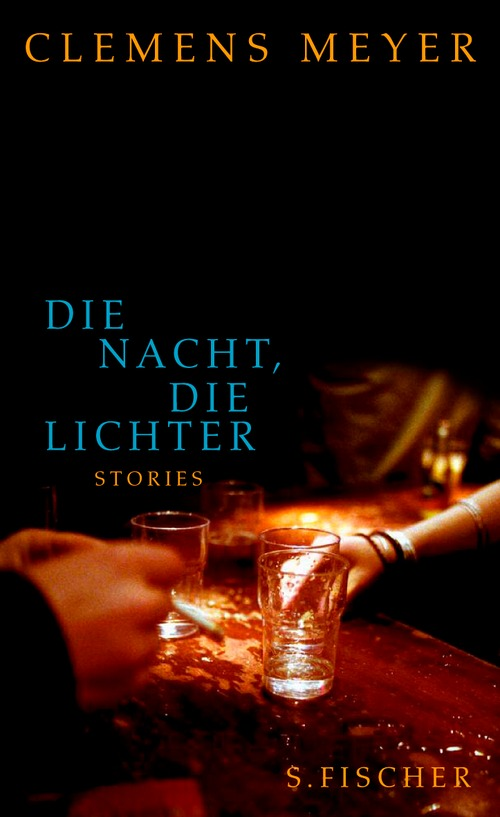 Die Nacht, die Lichter. Stories - Clemens Meyer