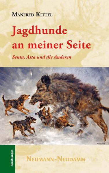 Jagdhunde an meiner Seite: Senta, Asta und die ...