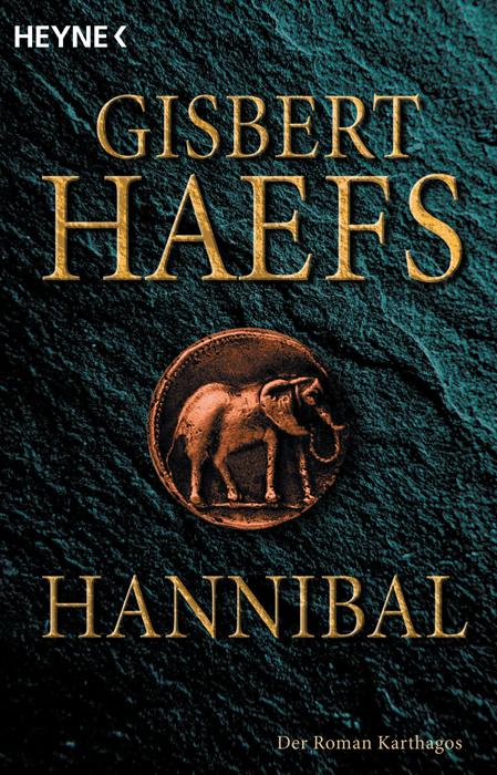 Hannibal - Der Roman Karthagos - Gisbert Haefs