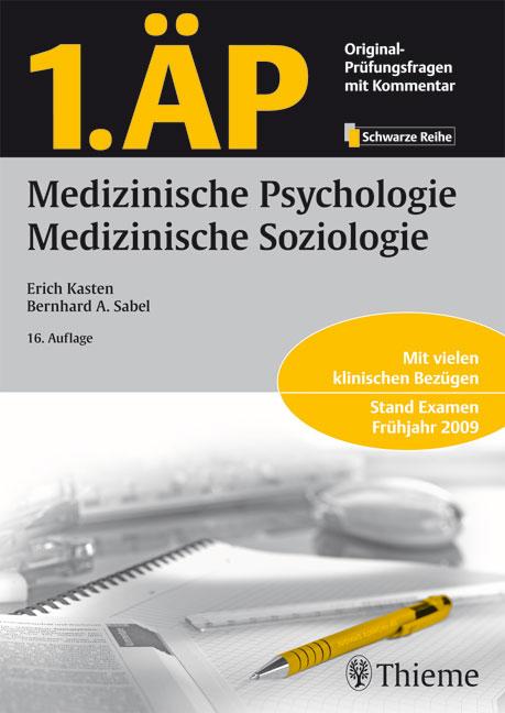 1. ÄP - Medizinische Psychologie, Medizinische Soziologie: Mit vielen klinischen Bezügen. Stand: Examen Frühjahr 2009