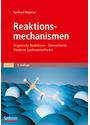 Reaktionsmechanismen: Organische Reaktionen, Stereochemie, moderne Synthesemethoden - Reinhard Brückner [3. Auflage 2004]