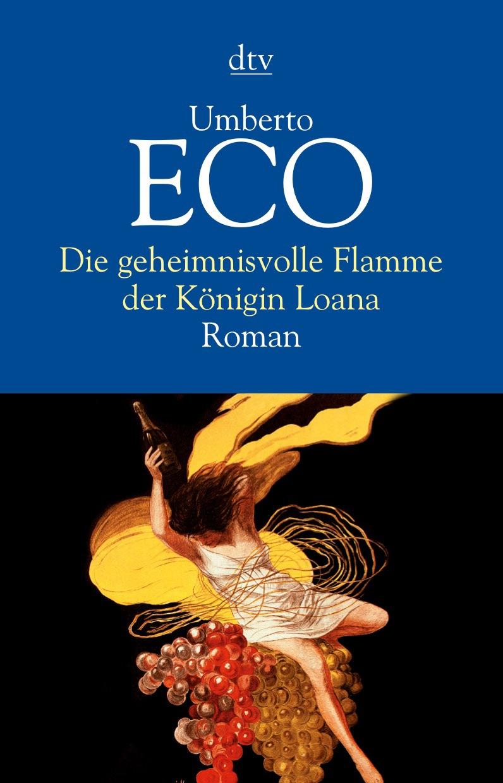 Die geheimnisvolle Flamme der Königin Loana - Umberto Eco