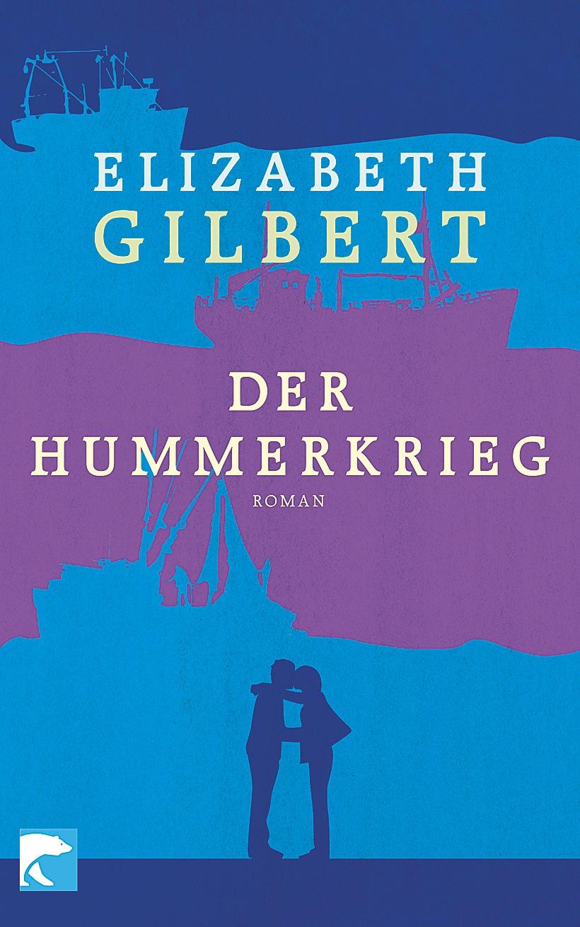 Der Hummerkrieg - Elizabeth Gilbert [1. Auflage]