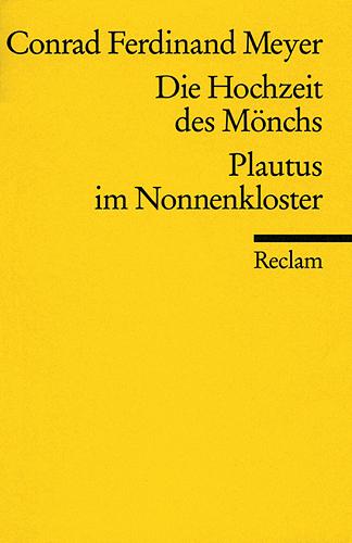 Die Hochzeit des Mönchs / Plautus im Nonnenkloster - Conrad Ferdinand Meyer