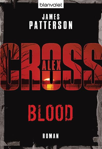 Blood - Ein Alex-Cross-Roman - James Patterson