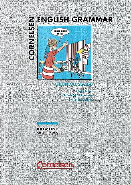 Cornelsen English Grammar, Grundausgabe: Englische Grundstrukturen im Überblick - Raymond Williams
