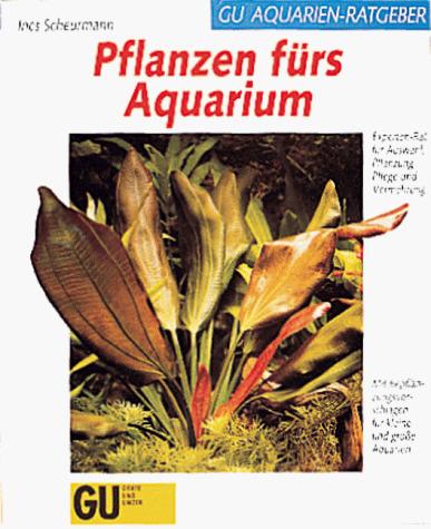 Pflanzen fürs Aquarium. Experten- Rat für Auswa...