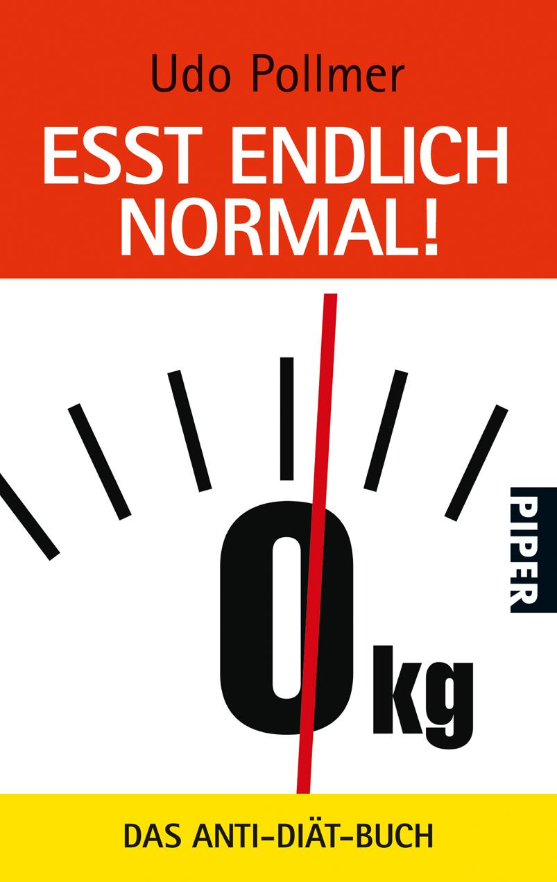 Eßt endlich normal!: Das Anti-Diät-Buch - Udo Pollmer