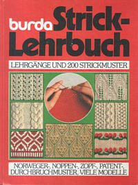 Burda Strick - Lehrbuch. Bilder- Lehrgänge aus ...