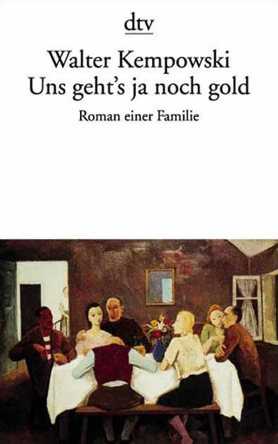 Uns geht´s ja noch gold - Roman einer Familie - Walter Kempowski